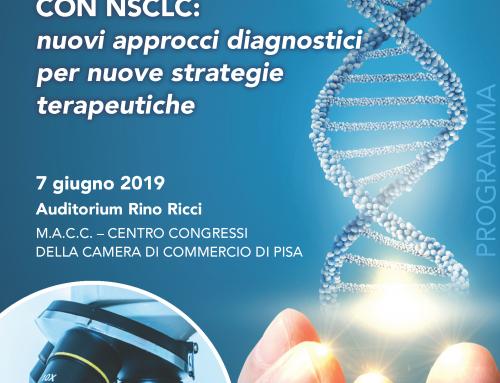 Congresso 7 Giugno 2019, Pisa – Percorsi di qualità nel paziente con NSCLC: nuovi approcci diagnostici per nuove strategie terapeutiche
